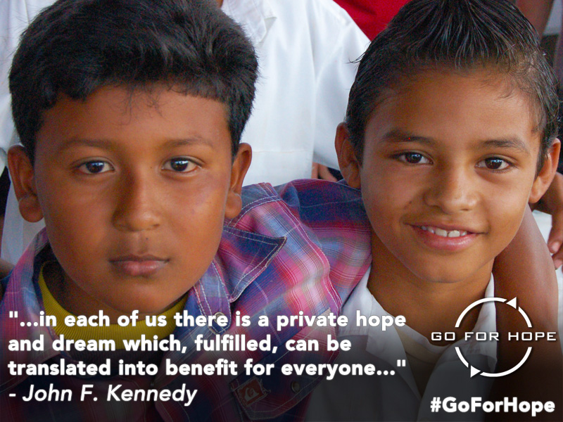 ...in each of us there is a private hope and dream which, fulfilled, can be translated into benefit for everyone... - John F. Kennedy | Go For Hope - Providing the fundamental right of education to children in Nicaragua