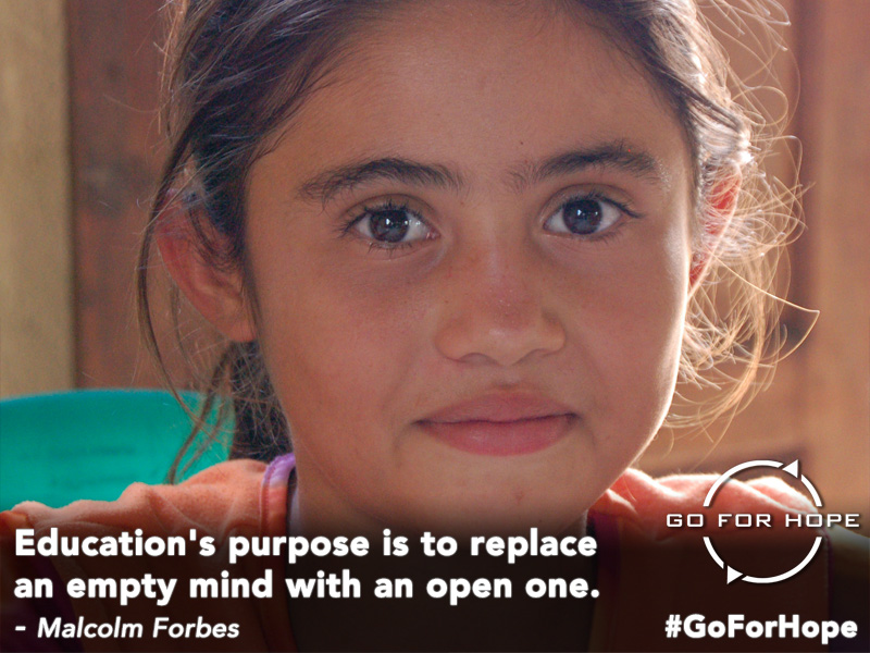 Education's purpose is to replace an empty mind with an open one. - Malcolm Forbes | Go For Hope - Providing the fundamental right of education to children in Nicaragua