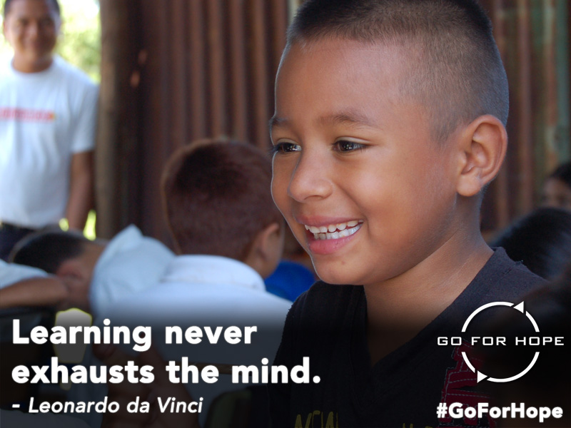 Learning never exhausts the mind. - Leonardo da Vinci | Go For Hope - Providing the fundamental right of education to children in Nicaragua